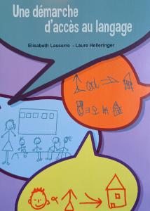 Coup de coeur : Une démarche d'accès au langage par Elisabeth Lasserre