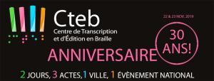 30 ans du Centre de Transcription et d'Edition en Braille