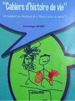 Coup de coeur : Cahiers d'histoire de vie : un support au dialogue et à l'élaboration du sens ? par Dominique Spriet