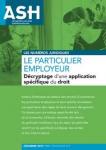 n° 3090 - cahier 2 - 28 décembre 2018 - Le particulier employeur : décryptage d'une application spécifique du droit