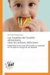 Les troubles de l'oralité alimentaire chez les enfants déficients