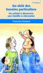 Au-delà des besoins particuliers : un enfant à découvrir, une famille à réinventer