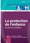 n° 3117 - cahier 2 - 28 juin 2019 - La protection de l'enfant : du droit aux pratiques