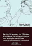 Tactile strategies for children who have visual imparments and multiple disabilities