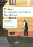 Protéger les majeurs vulnérables (vol. 4) : place à l'éthique !