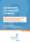 Accompagner les handicaps à domicile : quelles réponses aux besoins spécifiques des enfants et aux attentes des familles ?