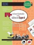Les petits nouveaux - Se laver et attendre avec Adrien et Super-A : leçons de vie pour enfants avec autisme et TDAH