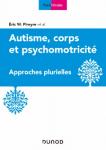 Autisme, corps et psychomotricité : approches plurielles
