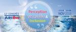 12e Congrès de l'ARIBa : Perception visuelle et inclusion (9 et 10 novembre 2018 ; Le Touquet-Paris Plage)