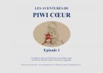 Les aventures de Piwi Coeur : épisode 1