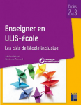 Enseigner en ULIS-école : les clés de l'école inclusive