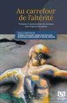 Au carrefour de l'altérité : pratiques et représentations du handicap dans l'espace francophone