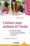 L'enfant avec autisme et l'école : comment utiliser le programme TEACCH en classe ?