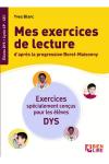 Mes exercices de lecture d'après la progression Borel-Maisonny : exercices spécialement conçus pour les élèves DYS