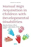 Manual sign acquisition in children with developmental disabilities