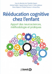 Rééducation cognitive chez l'enfant : apport des neurosciences, méthodologie et pratiques