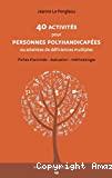 40 activités pour personnes polyhandicapées ou atteintes de déficiences multiples