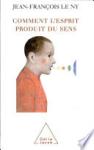 Comment l'esprit produit du sens : notions et résultats des sciences cognitives