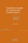 Grammaire visuelle du français pour l'enfant sourd vol. 1